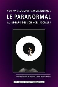 Renaud Evrard et Eric Ouellet - Vers une sociologie anomalistique - Le paranormal au regard des sciences sociales.