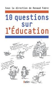 Renaud Fabre - 10 questions sur l'Education.