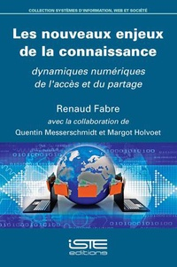 Renaud Fabre - Les nouveaux enjeux de la connaissance - Dynamiques numériques de l'accès et du partage.