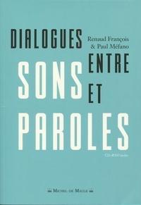 Renaud François et Paul Méfano - Dialogues entre sons et paroles. 1 Cédérom