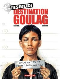 Renaud Garreta et Jean-Claude Bartoll - Insiders Tome 6 : Destination goulag.