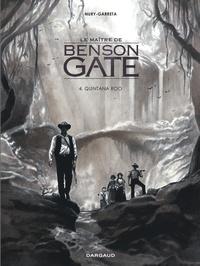 Renaud Garreta et Fabien Nury - Le maître de Benson Gate Tome 4 : Quintana Roo.