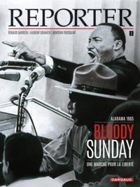 Renaud Garreta et Jonathan Garnier - Reporter Tome 1 : Bloody Sunday.