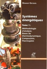 Systèmes énergétiques - Volume 1, Méthodologie danalyse, bases de thermodynamique, composants, Thermoptim.pdf