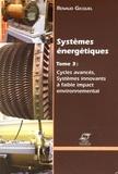 Renaud Gicquel - Systèmes énergétiques - Volume 3, Cycles avancés, systèmes innovants à faible impact environnemental.
