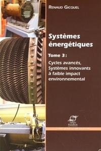 Systèmes énergétiques - Volume 3, Cycles avancés, systèmes innovants à faible impact environnemental.pdf