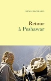 Renaud Girard - Retour à Peshawar.