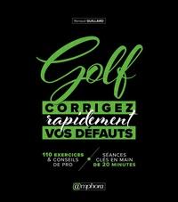 Téléchargement gratuit d'ebooks pdf electronics Golf  - Corrigez rapidement vos défauts  in French 9782757603734 par Renaud Guillard