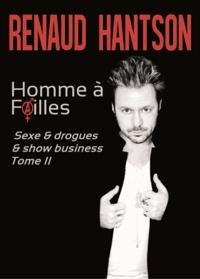 Renaud Hantson - Homme à failles - Tome 2, Sexe & drogues & show business.