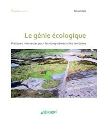 Renaud Jégat - Le génie écologique - Pratiques innovantes pour les écosystèmes et les territoires.