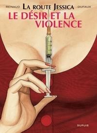 Renaud et Jean Dufaux - La Route Jessica Tome 3 : Le désir et la violence.