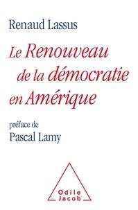 Renaud Lassus - Le renouveau de la démocratie en Amérique.