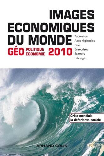 Images économiques du monde 2010. Géoéconomie-géopolitique