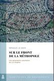 Renaud Le Goix - Sur le front de la métropole - Une géographie suburbaine de Los Angeles.