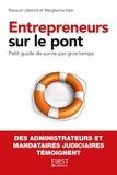Renaud Leblond et Margherita Nasi - Entrepreneurs sur le pont - Petit guide de survie par gros temps, des administrateurs et mandataires judiciaires témoignent.