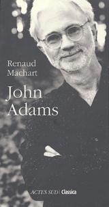 Renaud Machart - John Adams.