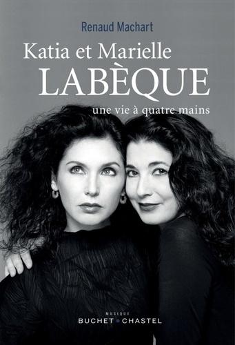 Katia et Marielle Labèque. Une vie à quatre mains