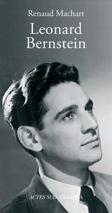 Renaud Machart - Léonard Bernstein.