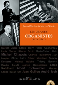Renaud Machart et Vincent Warnier - Les grands organistes du XXe siècle. 1 CD audio MP3