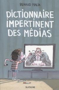 Renaud Malik - Dictionnaire impertinent des médias.