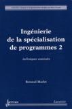 Renaud Marlet - Ingénierie de la spécialisation de programmes - Tome 2, Techniques avancées.