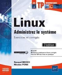 Renaud Medici et Nicolas Pons - Linux, administrez le système - Exercices et corrigés.