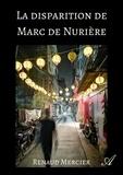 Renaud Mercier - La disparition de Marc de Nurière.