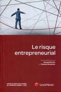 Renaud Mortier et Yolande Sérandour - Le risque entrepreneurial - Centre de droit des affaires de l'Université Rennes 1 (CDA).