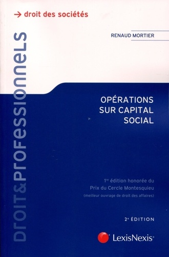 Renaud Mortier - Opérations sur capital social - Aspects juridiques et fiscaux toutes sociétés.