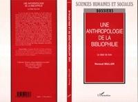 Renaud Muller - Une anthropologie de la bibliophilie - Le désir de livre.