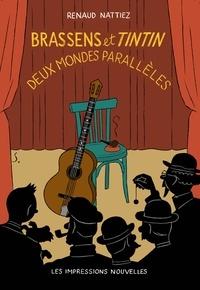 Renaud Nattiez - Brassens et Tintin - Deux mondes parallèles.