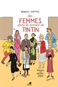 Renaud Nattiez - Les femmes dans le monde de Tintin.