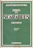 Renaud Paulian et Jean Rostand - La vie des scarabées.