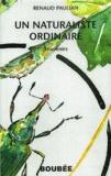 Renaud Paulian - Un naturaliste ordinaire - Souvenirs.