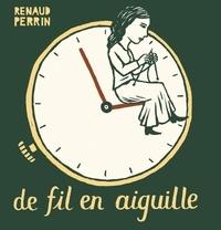 Renaud Perrin - De fil en aiguille.