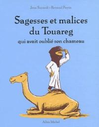Renaud Perrin et Jean Siccardi - Sagesses et malices du Touareg qui avait oublié son chameau.