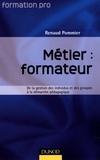 Renaud Pommier - Métier : formateur - De la gestion des individus et des groupes à la démarche pédagogique.