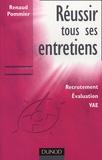 Renaud Pommier - Réussir tous ses entretiens - Recrutement, Evaluation, VAE.