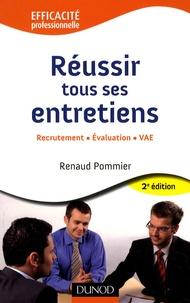 Renaud Pommier - Réussir tous ses entretiens - Recrutement, évaluation, VAE.