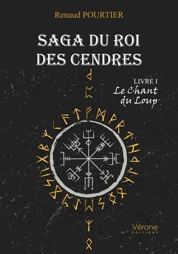 Saga du Roi des Cendres - Livre I : Le Chant du Loup