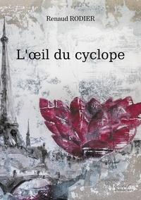 Renaud Rodier - L'oeil du cyclope.