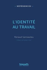 Renaud Sainsaulieu - L'identité au travail.