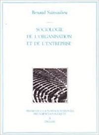 Renaud Sainsaulieu - Sociologie de l'organisation et de l'entreprise.