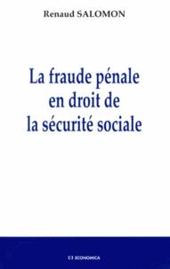 Renaud Salomon - La fraude pénale en droit de la sécurité sociale.
