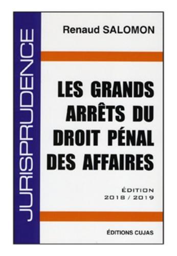 Renaud Salomon - Les grands arrêts du droit pénal des affaires.