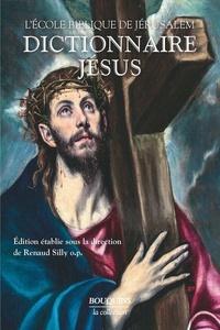 Renaud Silly et  Ecole biblique de Jérusalem - Dictionnaire Jésus.