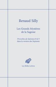 Renaud Silly - Les grands mystères de la sagesse - Proverbes de Salomon 8 et 9 dans la version des Septante.