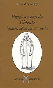 Renaud Sinety - Voyage au pays des Chleuhs (Maroc, début du XXIe siècle) - Les guerriers laboureurs de l'Atlas.