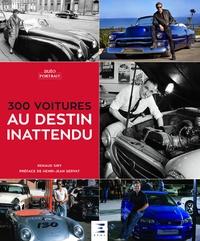 300 voitures au destin inattendu - Renaud Siry pdf epub