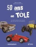 Renaud Siry - 50 ans de tôle - Un demi-siècle de collection automobile.